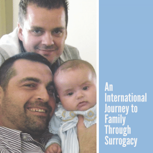 An international journey to family through surrogacy